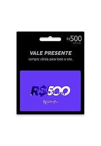 Vale Presente R$500 + Frete Grátis