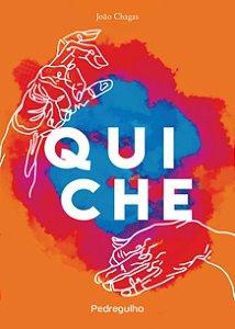 Quiche, de João Chagas