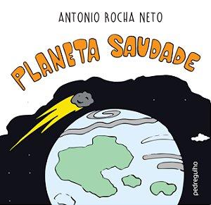 Planeta Saudade, de Antonio Rocha Neto