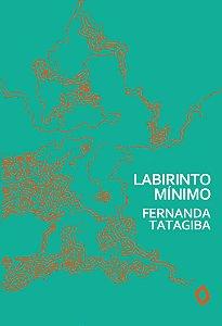 Labirinto Mínimo, de Fernanda Tatagiba