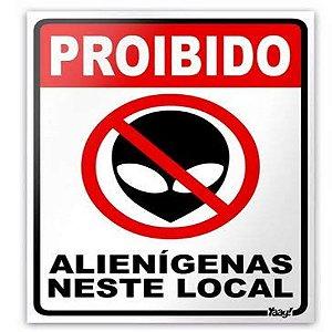 Placa - Proibido Alienígenas Neste Local - 15 X 20 Cm
