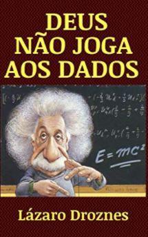 Deus não joga aos dados: Vida e obra de Albert Einstein, o cientista mais famoso do Séc. XX - LEIA A DESCRIÇÃO ABAIXO COM ATENÇÃO! - Finalize a compra por meio do link.