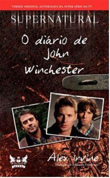 Supernatural - O Diário de John Winchester (Coleção Supernatural) - LEIA A DESCRIÇÃO ABAIXO COM ATENÇÃO! - Finalize a compra por meio do link.