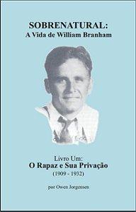 Sobrenatural, Livro Um: A Vida de William Branham (português) por Owen Jorgensen