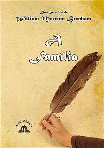 Livro - A Família: Dos Sermões de William Branham