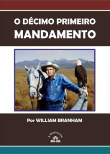 Livro - O Décimo Primeiro Mandamento por William Marrion Branham