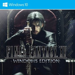 FINAL FANTASY XV WINDOWS EDITION (Windows Store)