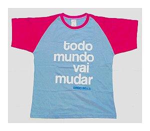 """2.4 Camiseta """"Todo Mundo Vai Mudar"""""""