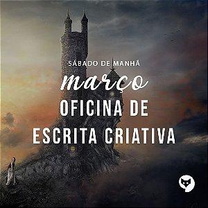 MARÇO/OFICINA DE ESCRITA CRIATIVA [SÁBADOS]