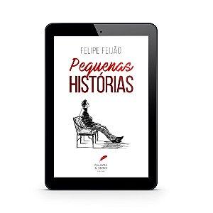 Pequenas Histórias - Felipe Feijão (E-Book)