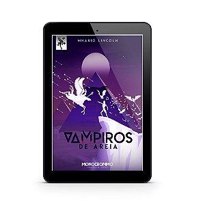 Vampiros de Areia (E-Book) - Mhario Lincoln