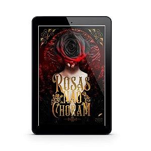 Rosas Não Choram - Kellem Reis (E-Book)
