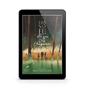 Era só eu, até que eles chegaram - Bruno Araújo Lima (E-Book)