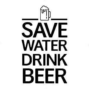 Adesivo - Save Water Drink Beer Beba Cerveja