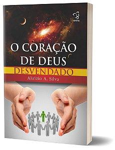CORAÇÃO DE DEUS DESVENDADO