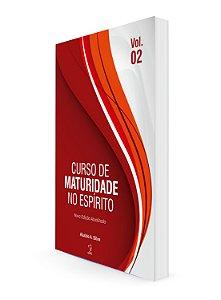 CURSO DE MATURIDADE NO ESPIRITO - VOL.2 - NOVA VERSÃO