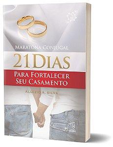 21 DIAS PARA FORTALECER SEU CASAMENTO