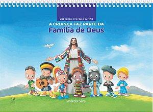 A CRIANÇA FAZ PARTE DA FAMÍLIA DE DEUS