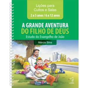 APOSTILA PARA CULTO - A GRANDE AVENTURA DO FILHO DE DEUS