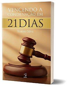 VENCENDO A CONDENAÇÃO EM 21 DIAS