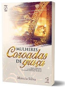 MULHERES COROADAS DE GRAÇA