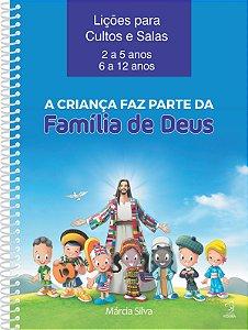 APOSTILA DE CULTO - A CRIANÇA FAZ PARTE DA FAM. DE DEUS 2 A 12 ANOS