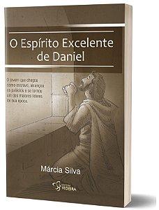O ESPÍRITO EXCELENTE DE DANIEL