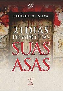 21 DIAS DEBAIXO DAS SUAS ASAS