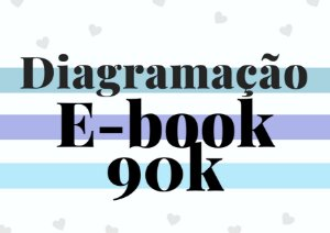 Diagramação e-book até 90 mil palavras