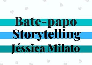 Bate-papo sobre Storytelling com Jéssica Milato