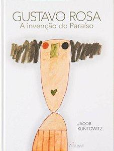 Gustavo Rosa • A Invenção do Paraíso