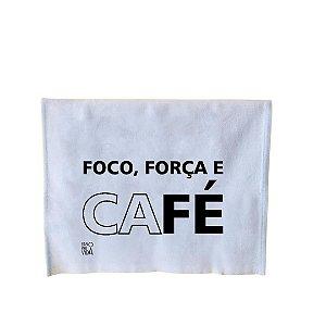 Pano de Prato - Foco, Força e CAFÉ