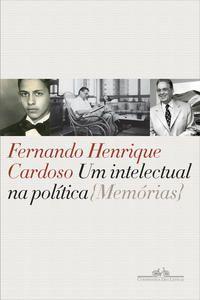 UM INTELECTUAL NA POLÍTICA - CARDOSO, FERNANDO HENRIQUE