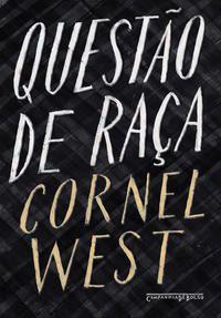 QUESTÃO DE RAÇA - WEST, CORNEL
