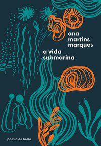 A VIDA SUBMARINA - MARQUES, ANA MARTINS