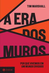 A ERA DOS MUROS - MARSHALL, TIM