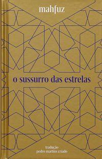 O SUSSURRO DAS ESTRELAS - MAHFUZ, NAGUIB