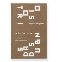 OS DIAS DOS TURBIN - BULGÁKOV, MIKAHIL