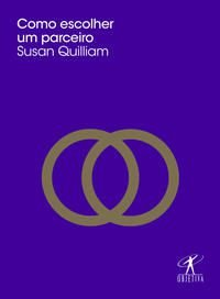 COMO ESCOLHER UM PARCEIRO - QUILLIAM, SUSAN
