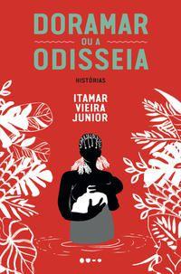 DORAMAR OU A ODISSEIA - VIEIRA JUNIOR, ITAMAR