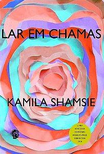 LAR EM CHAMAS - SHAMSIE, KAMILA