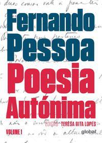 POESIA AUTÓNIMA VOLUME I - PESSOA, FERNANDO