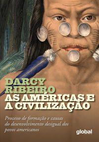 AS AMÉRICAS E A CIVILIZAÇÃO - RIBEIRO, DARCY