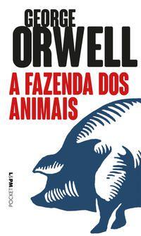 A FAZENDA DOS ANIMAIS - VOL. 1337 - ORWELL, GEORGE