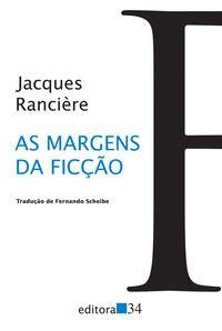 AS MARGENS DA FICÇÃO - RANCIÈRE, JACQUES