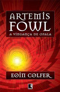 ARTEMIS FOWL: A VINGANÇA DE OPALA (VOL. 4) - VOL. 4 - COLFER, EOIN