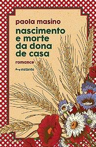 NASCIMENTO E MORTE DA DONA DE CASA - MASINO, PAOLA