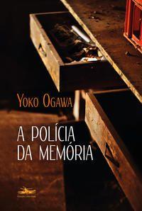 POLÍCIA DA MEMÓRIA, A - OGAWA, YOKO