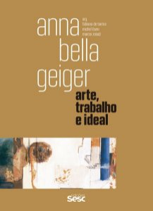 ANNA BELLA GEIGER - VOL. 2 - ZOLADZ, MARCIA