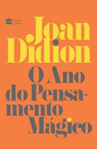 O ANO DO PENSAMENTO MÁGICO - DIDION, JOAN
